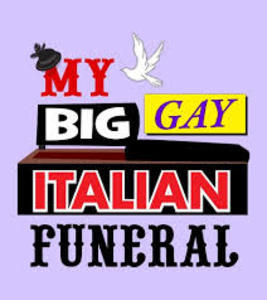 My Big Gay Italian Funeral