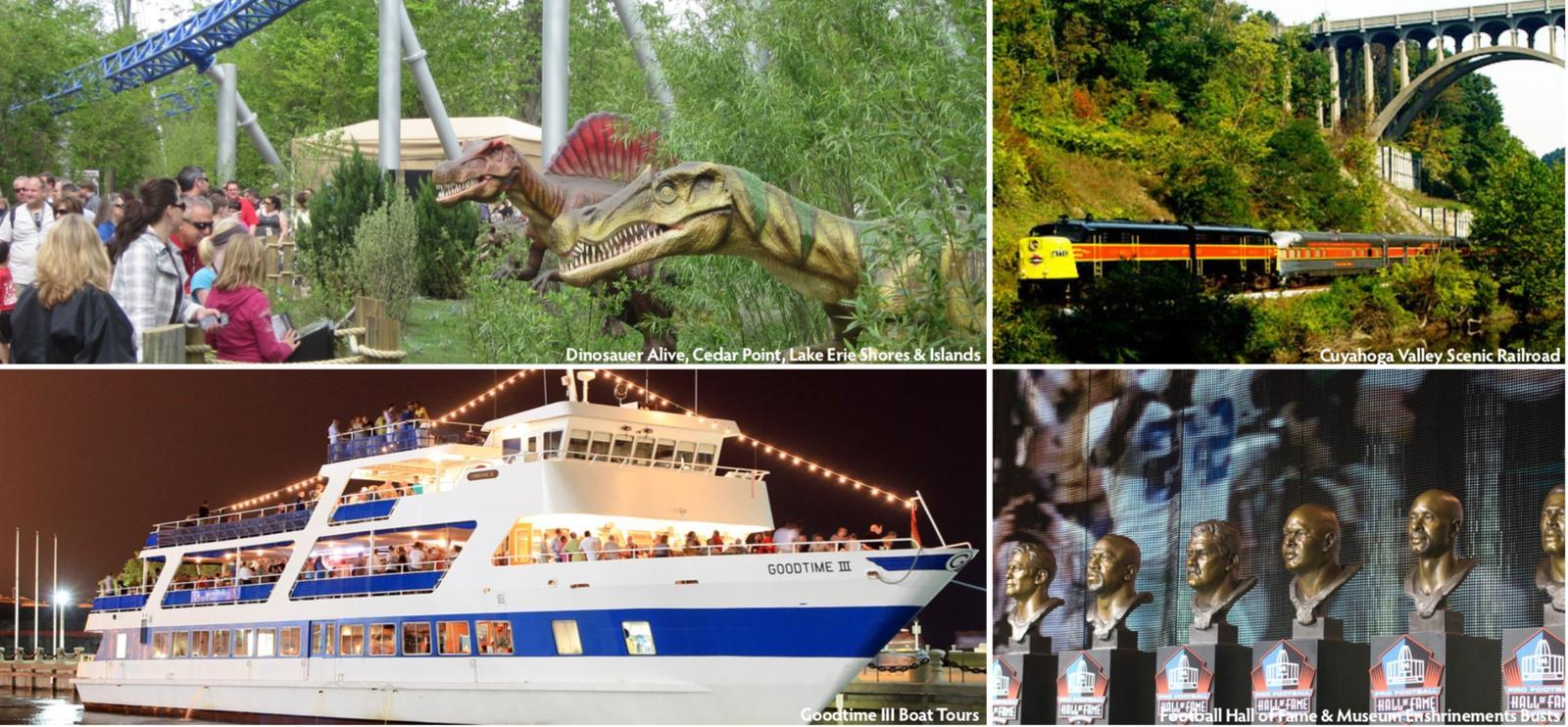 Clockwise from Top Left: Dinosauer Alive, Cedar Point, Lake Erie Shores & Islands; Cuyahoga Valley Scenic Railroad; Goodtime III Boat Tours; Football Hall of Fame & Museum Enshrinement Busts