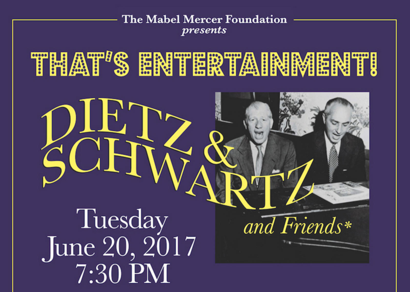 "The Mabel Mercer Foundation presents ""That's Entertainment"" Dietz & Schwartz & Friends"
