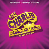 Charlie and the Chocolate Factory: The New Musical