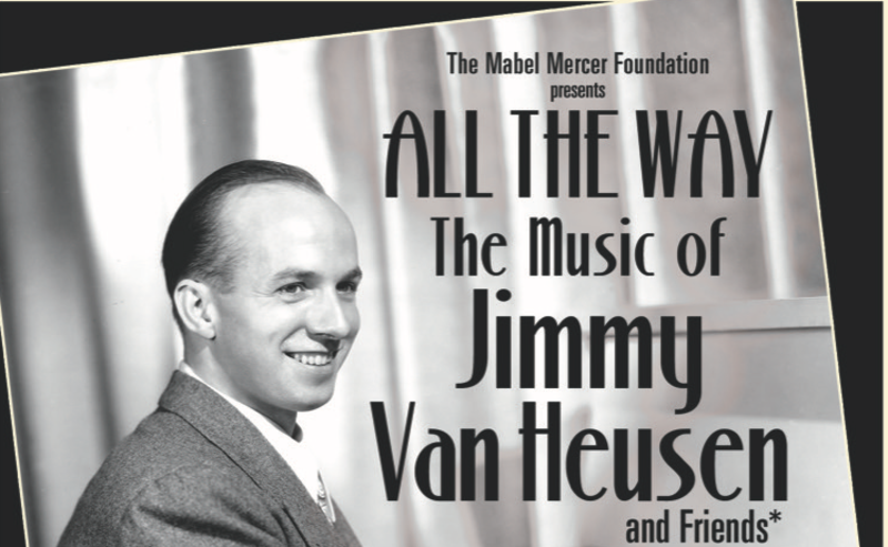 The Mabel Mercer Foundation presents The Music of Jimmy Van Heusen