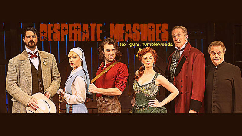 Desperate Measures: A Musical Comedy Gone Wild