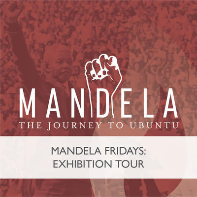Mandela Fridays: Exhibition Tour