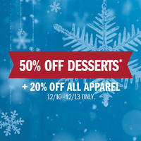 50% Off Desserts + 20% Off All Apparel