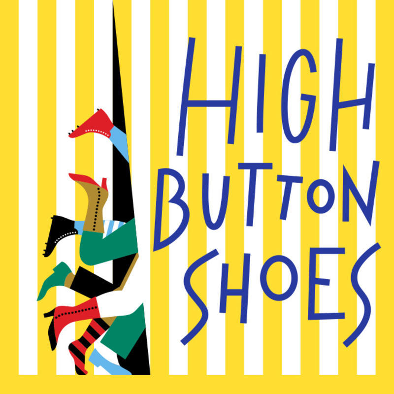 Encores! presents 'High Button Shoes' by Sammy Cahn & Jule Styne