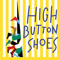 Encores! presents 'High Button Shoes' by Sammy Cahn & Jule Styne           Follow @nyccitiview
